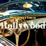 ディカプリオとブラット・ピットのワンス・アポン・ア・タイム・イン・ハリウッド